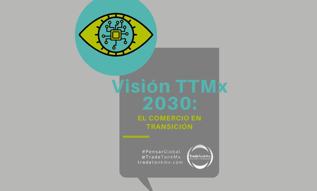 Visión TTMx 2030: El Comercio en transición